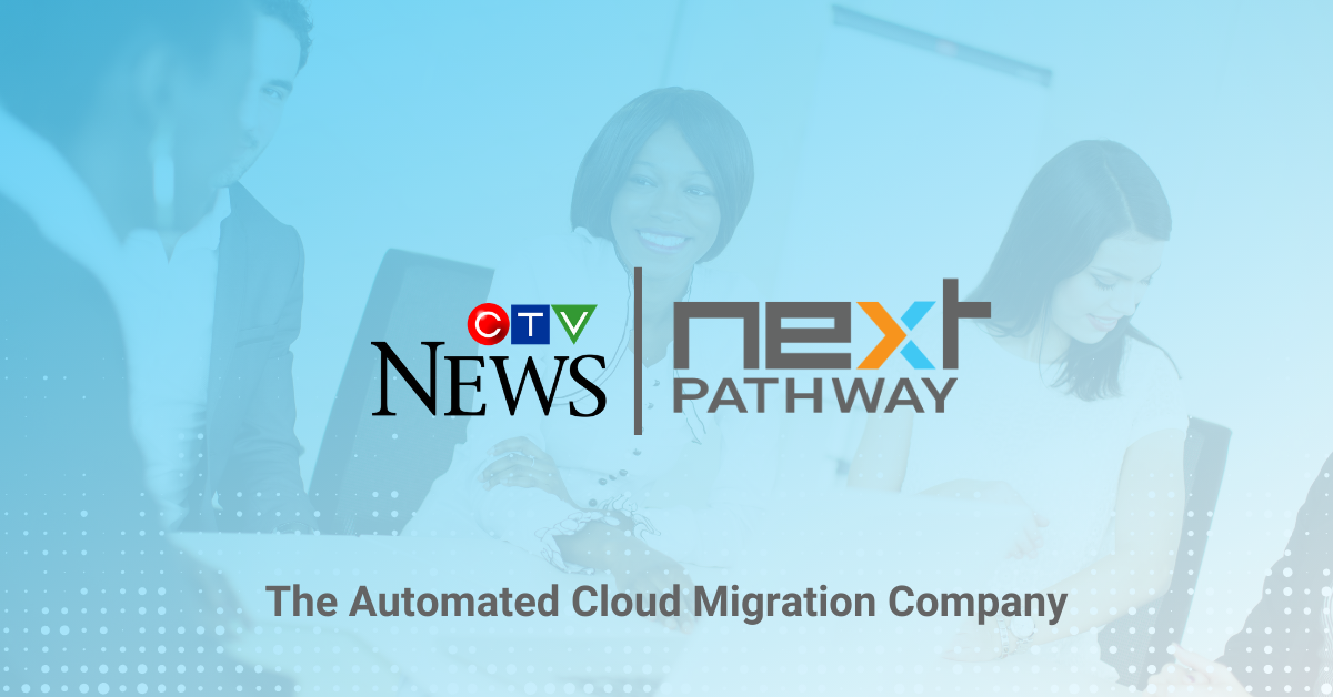 CTV News Next Pathway