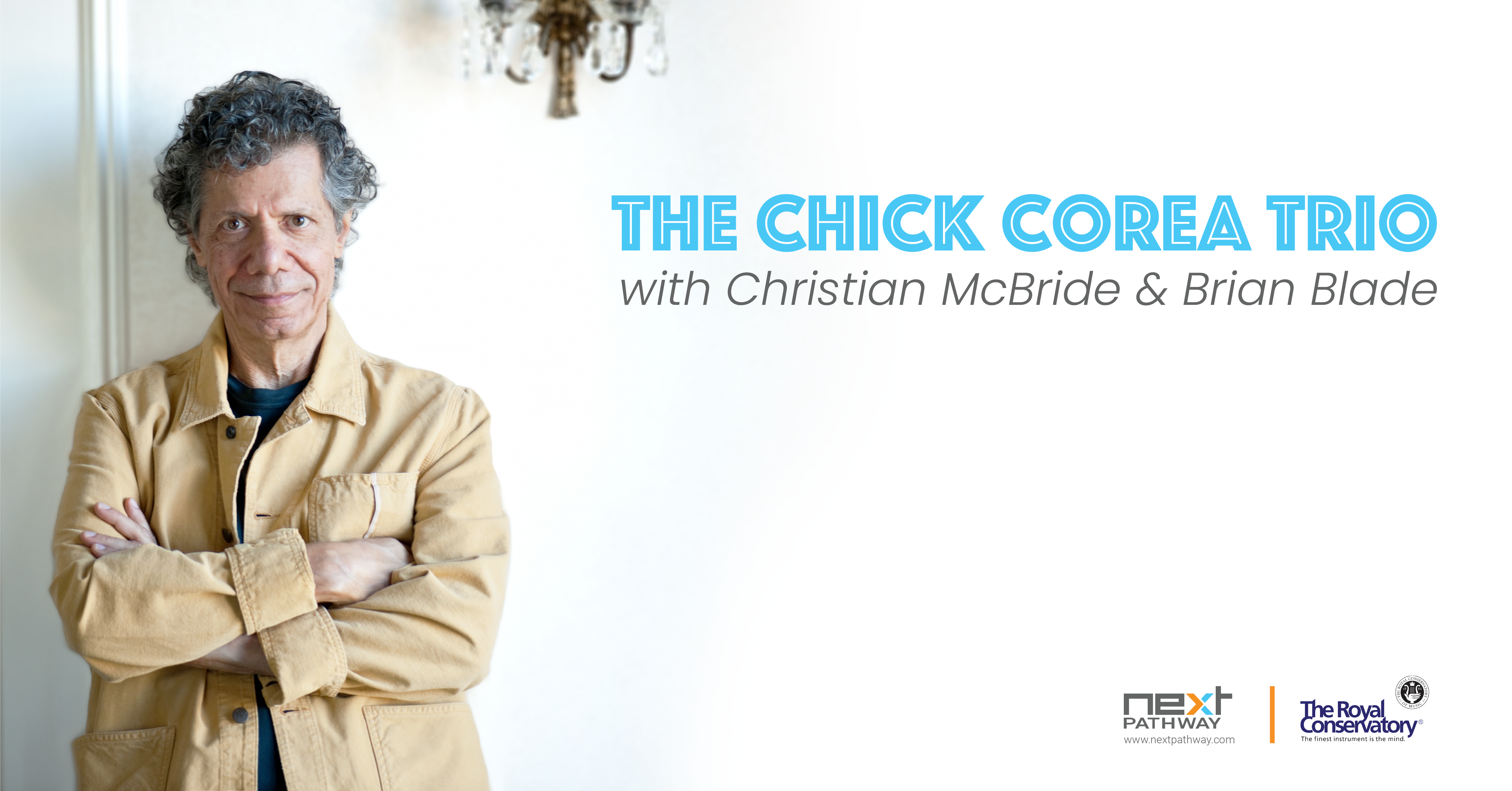 Next Pathway is Proud to Present the Chick Corea Trio